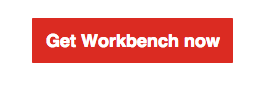 Get Workbench now