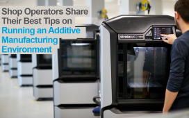 Webinar: Shop Operators Share Their Best Tips on Running an Additive Manufacturing Environment