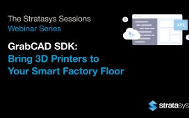 GrabCAD SDK Webinar: Bring 3D Printers to Your Smart Factory Floor